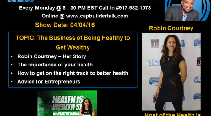 REPLAY SHOW – Being healthy to get wealthy