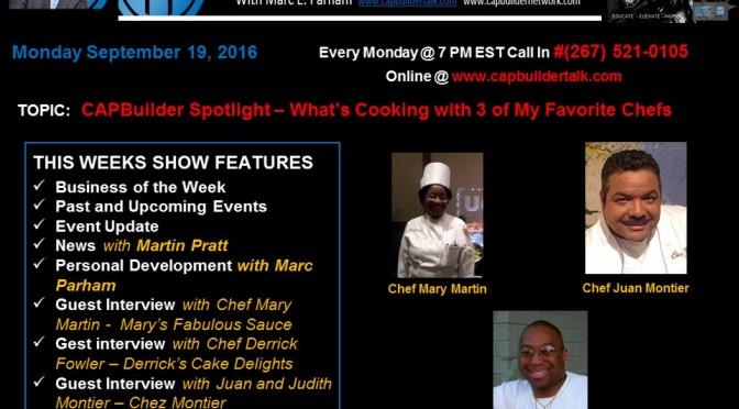 :  CAPBuilder Spotlight – What's Cooking with 3 of My Favorite Chefs