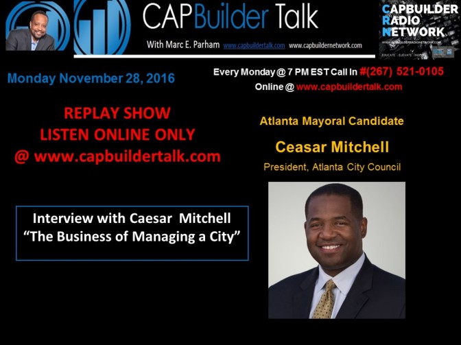 REPLAY SHOW: Interview with Ceasar Mitchell President Atlanta City Council