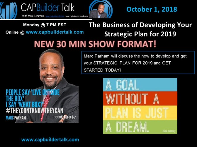 Marc Parham will discuss the how to develop and get your STRATEGIC PLAN FOR 2019 and GET STARTED TODAY!