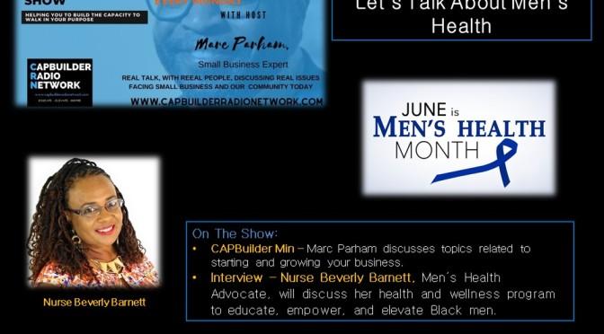 Let's Talk About Men's Health 06/21 by CapBuilder Radio Network | Business